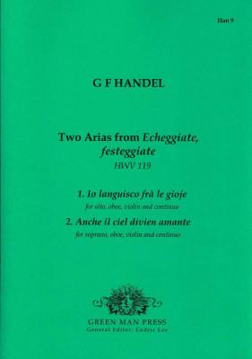 Händel, Georg Friedrich (1685-1759): Zwei Arien aus Echeggiate festeggiate HWV 119