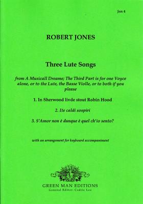 Jones, Robert (1597–1615):Three Lute Songs