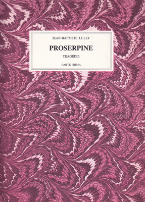 Lully, Jean-Baptiste (1632–1687): Proserpine