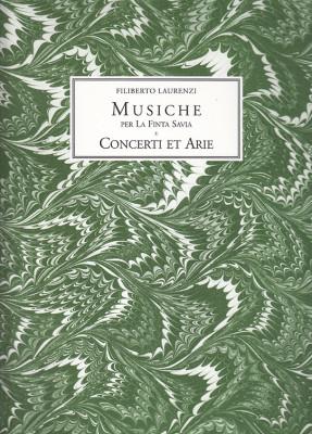 Laurenzi, Filiberto (c.1620–?1651):Musiche per La Finta Savia eConcerti et Arie