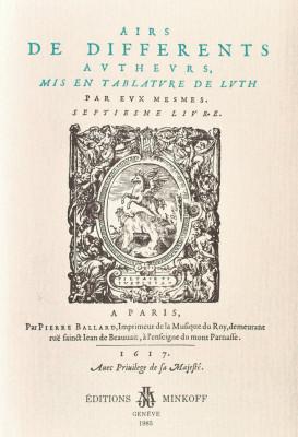 BALLARD, Pierre (c.1575–1639): [imprimeur/éditeur] Airs VII 1617