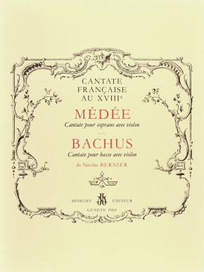 BERNIER, Nicolas, (1664–1734): Médée, Cantate pour soprano avec violon et Bachus