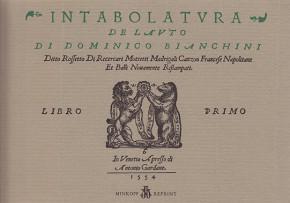 Bianchini (Rossetto), Dominico (c.1510–c.1576): Intabolatura de lauto