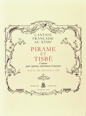 MONTÉCLAIR, Michel Pinolet de, (1667–1737): Pirame et Tisbé