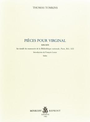 Tomkins, Thomas (c.1575–1656): Pièces pour virginal 1646–1654