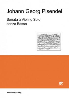 Pisendel, Johann Georg (1687–1755): Sonate à Violino Solo senza Basso
