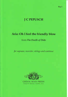 Pepusch, Johann Christoph (1667-1752): Oh I feel the friendly blow