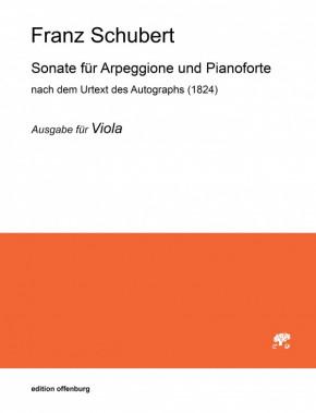 Schubert, Franz (1797–1828): Sonate für Arpeggione und Pianoforte