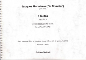 Hotteterre, Jacques (1674–1763): 3 Suites a deux dessus sans basse op. 4, 6 und 8