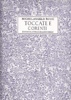 Rossi, Michelangelo (1602–1656): Toccate E Corenti