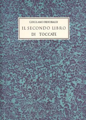 Frescobaldi, Girolamo – Il secondo Libro di Toccate