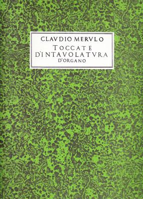 Merulo, Claudio (1533–1604): Toccate D'Intavolatura D'Organo