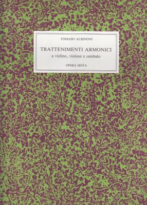 Albinoni, Tomaso (1671–1750): Trattenimenti Armonici op. 6