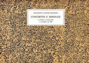 Bonporti, Francesco A. (1672–1748): Concertini e Serenate op. 12