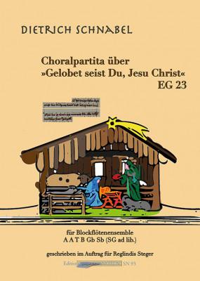 """Schnabel, Dietrich (*1968): Choralpartita over """"Gelobet seist Du, Jesu Christ"""" EG 23"""