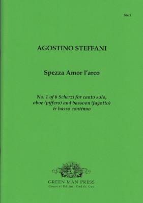 Steffani, Agostino (1654–1728): Spezza Amor l'arco