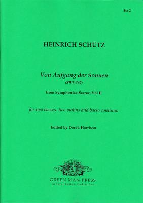 Schütz, Heinrich (1585-1672): Von Aufgang der Sonnen SWV 362