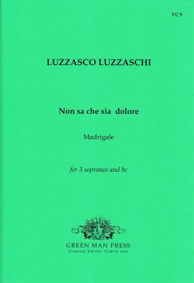 Luzzaschi, Luzzasco (1545-1607): Non sa che sia dolore