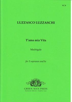 Luzzaschi, Luzzasco (1545-1607): T'amo mia vita